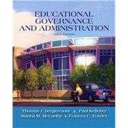 Educational Governance and Administration by Sergiovanni, Thomas J.; Kelleher, Paul; McCarthy, Martha M.; Fowler, Frances C., 9780205581931