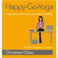 Happy-Go-Yoga by Chen, Christine, 9781455581931