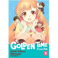 Golden Time Vol. 2 by Takemiya, Yuyuko; Umechazuke, 9781626921931