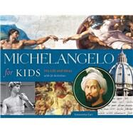 Michelangelo for Kids by Carr, Simonetta, 9781613731932