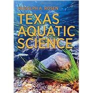 Texas Aquatic Science by Rosen, Rudolph A., 9781623491932