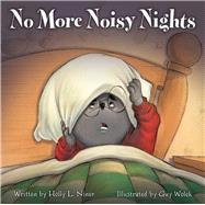 No More Noisy Nights by Niner, Holly L.; Wolek, Guy, 9781936261932