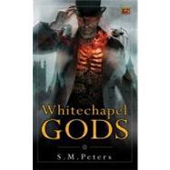 Whitechapel Gods by Peters, S.M., 9780451461933