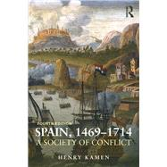 Spain, 1469-1714: A Society of Conflict by Kamen; Henry, 9781408271933