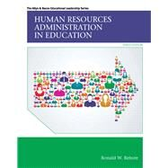 Human Resources Administration in Education by Rebore, Ronald W., 9780133351934