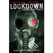 Lockdown Escape from Furnace 1 by Smith, Alexander Gordon, 9780312611934