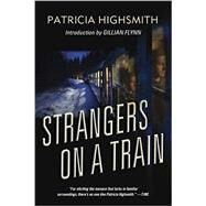 Strangers on a Train by Highsmith, Patricia; Flynn, Gillian, 9780393351934