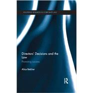 DirectorsÆ Decisions and the Law: Promoting Success by Belcher; Alice, 9780415671934