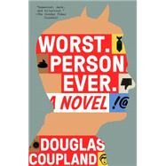 Worst. Person. Ever. A Novel by Coupland, Douglas, 9780142181935