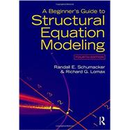A Beginner's Guide to Structural Equation Modeling: Fourth Edition by Schumacker, Randall E., 9781138811935