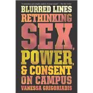 Blurred Lines by Grigoriadis, Vanessa, 9781328511935