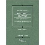 The Elements of Contract Drafting: With Questions and Clauses for Consideration by Kuney, George W., 9781628101935