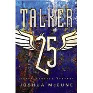 Talker 25 by McCune, Joshua, 9780062121936