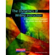 The Dynamics of Writing Instruction by Smagorinsky, Peter; Johannessen, Larry R.; Kahn, Elizabeth A.; McCann, Thomas M., 9780325011936