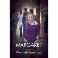 Margaret by Lonergan, Kenneth, 9780802121936