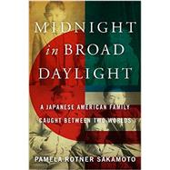 Midnight in Broad Daylight by Sakamoto, Pamela Rotner, 9780062351937