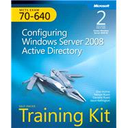 MCTS Self-Paced Training Kit (Exam 70-640) Configuring Windows Server 2008 Active Directory (2nd Edition) by Holme, Dan; Ruest, Nelson; Ruest, Danielle; Kellington, Jason, 9780735651937
