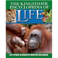 Kingfisher Encyclopedia of Life Life Spans in Minutes, Months, Millennia by Banes, Graham L, 9780753471937
