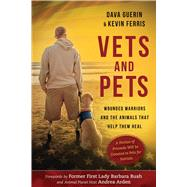Vets and Pets by Guerin, Dava; Ferris, Kevin; Bush, Barbara; Arden, Andrea, 9781510721937
