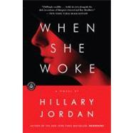 When She Woke : A Novel by Jordan, Hillary, 9781616201937