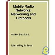 Mobile Radio Networks : Networking and Protocols by Walke, Bernhard H., 9780470841938