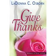 Give Thanks by Osborn, La Donna C., 9780879431938