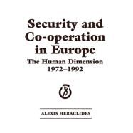 Security and Co-operation in Europe: The Human Dimension 1972-1992 by Heraclides,Alexis, 9781138881938