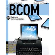 BCOM7 (with CourseMate, 1 term (6 months) Printed Access Card) by Lehman, Carol M.; DuFrene, Debbie D., 9781305401938