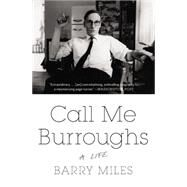 Call Me Burroughs by Miles, Barry, 9781455511938