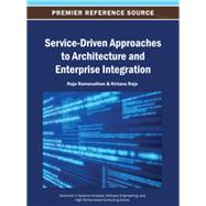 Service-driven Approaches to Architecture and Enterprise Integration by Ramanathan, Raja; Raja, Kirtana, 9781466641938