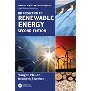 Introduction to Renewable Energy, Second Edition by Nelson, Vaughn C.; Starcher, Kenneth L., 9781498701938