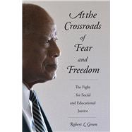 At the Crossroads of Fear and Freedom by Green, Robert L., 9781611861938