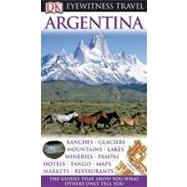 DK Eyewitness Travel Guide: Argentina by Carrasco, Demetrio ; Hicks, Nigel ; Whitwam, Linda, 9780756661939