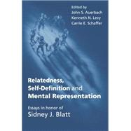 Relatedness, Self-Definition and Mental Representation: Essays in honor of Sidney J. Blatt by Auerbach,John S., 9781138011939