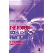 The Modern Scientist-Practitioner: A Guide to Practice in Psychology by Lane,David A., 9781138871939