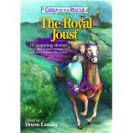 The Royal Joust: 10 Inspiring Stories About Clever And Courageous Girls From Around The World