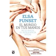 El mundo en tus manos / The World in your Hands by Punset, Elsa, 9786070721939