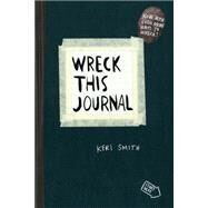 Wreck This Journal (Black) Expanded Ed. by Smith, Keri, 9780399161940