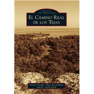 El Camino Real De Los Tejas by Gonzales, Steven; Graham, Mary Joy; Estell, Lucile, Dr., 9781467131940