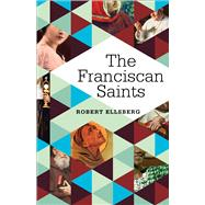 The Franciscan Saints by Ellsberg, Robert, 9781632531940