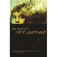 The Best of Joe R. Lansdale by Lansdale, Joe R, 9781892391940