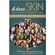 All About Skin: Short Fiction by Women of Color by Ortiz, Jina; Spencer, Rochelle; Viramontes, Helena Maria, 9780299301941
