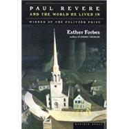 Paul Revere and the World He Lived in by Forbes, Esther, 9780618001941