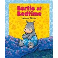 Bertie at Bedtime by Pfister, Marcus, 9780735821941
