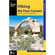 Hiking the Four Corners A Guide to the Area's Greatest Hiking Adventures by Tanner, JD; Ressler-Tanner, Emily, 9780762791941