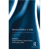 Electoral Politics in India: The Resurgence of the Bharatiya Janata Party by Palshikar; Suhas, 9781138201941