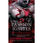 Passion Ignites by Grant, Donna, 9781250071941