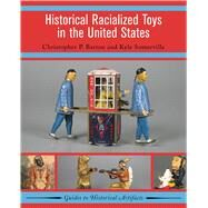 Historical Racialized Toys in the United States by Barton,Christopher P., 9781629581941