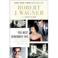 You Must Remember This by Wagner, Robert J.; Eyman, Scott (CON), 9780142181942
