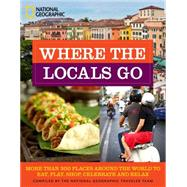 Where the Locals Go by National Geographic Traveler Team, 9781426211942
